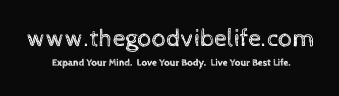 live the good vibe life