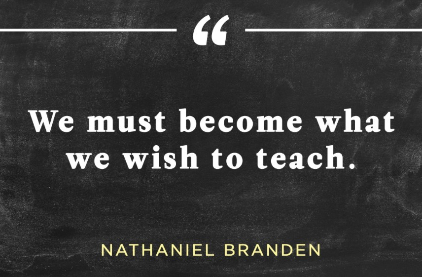become what you wish to teach
