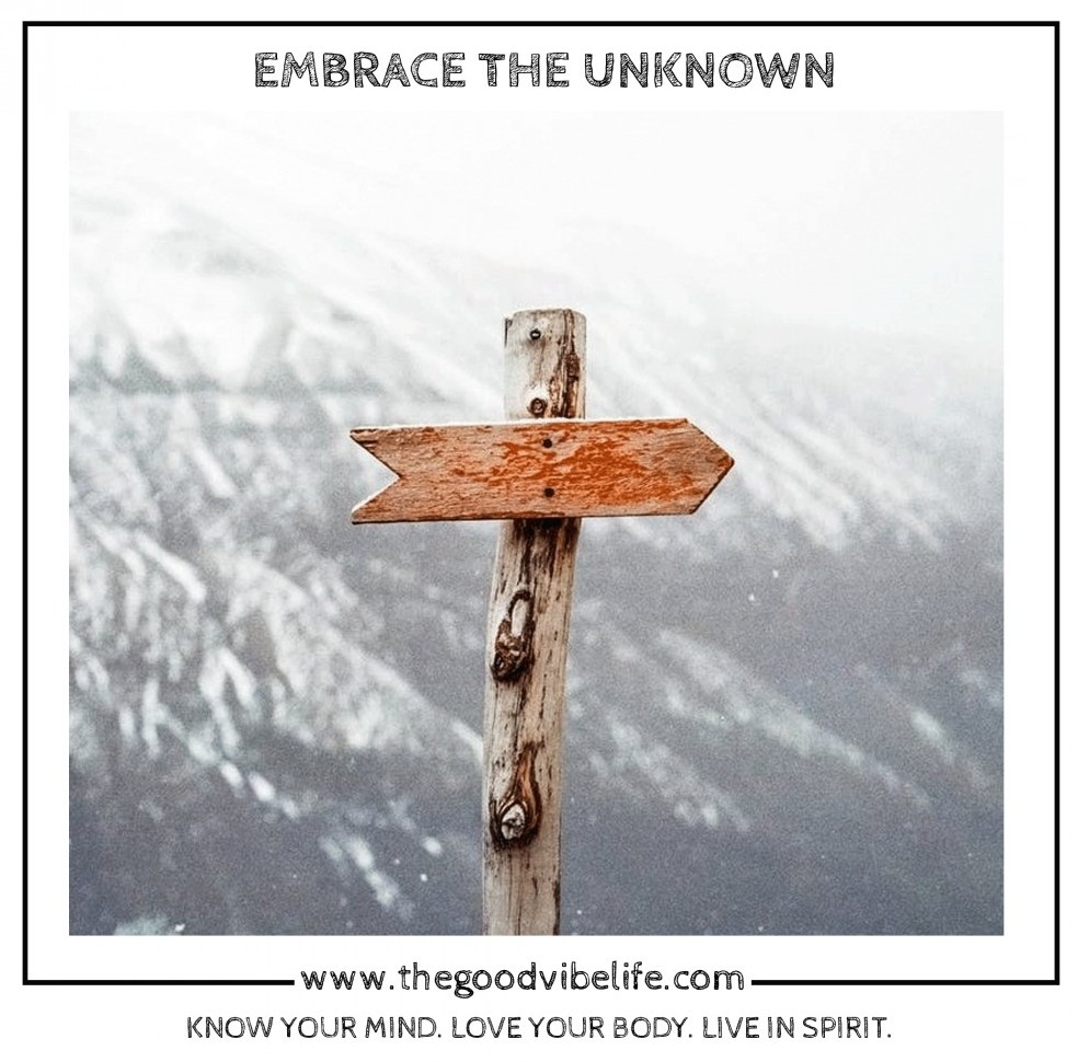 embracing the unknown in life
